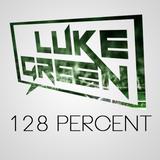 128 Percent #001 - mixed by Luke Green