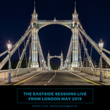 The Eastside Sessions Live From London - May 2019