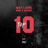 JVP's TOP 10 - MAY/JUNE NEW RELEASES - HIP HOP X RNB