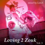Loving 2 Zouk Vol.3