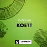 Atomnation Podcast #006 - Koett