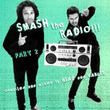 Smash The Radio!!! by Head & Banger. (Part 2)