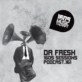 1605 Podcast 161 with Da Fresh
