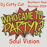 DJ CUTTY CUT...WHO CAME TO PARTY ?...SOUL VISION 2019