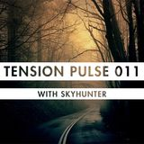 Tension Pulse 011 with Skyhunter
