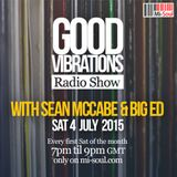Good Vibrations Radio Show - Sean McCabe & Big Ed - July 2015