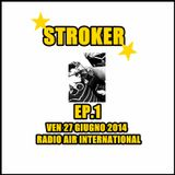 STROKER ...Radio DJ SET EP.1 (Set commerciale) VEN 27 GIU 2014 Radio Air International