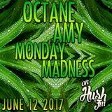 Monday Madness Hush FM June 12 2017