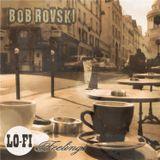 Bob Rovski pres. Lo-Fi Feelings [november '2012]