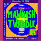 Mawkish Twaddle with Bob N. - 11/16/19