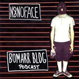 The Bomarr Blog Podcast #7: N8NoFace