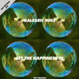 Test Pressing 074 / Balearic Mike / Let The Happiness In