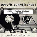 SCRUB - Techno Mixtape Aug. 2017