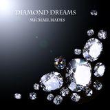 Diamond Dreams by DJ Michael Hades