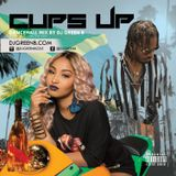 CUPS UP DANCEHALL MIX BY DJ GREEN B (EXPLICIT)