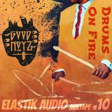 ELaSTiK AuDio MiXTaPe #10 *Drums On Fire!* - United Vibrations, Stanley Clarke, Asha Puthli