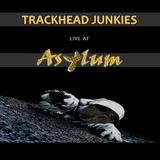 Trackhead Junkies Live at Asylum 22 Aug 2017