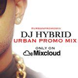 #URBANPROMO @DJHYBRID R&B - HIP HOP