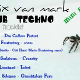 Mix Van Mark Dub Techno mini set