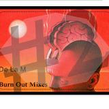 Burn out mixes #2
