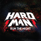 HARDMAN - RUN THE NIGHT