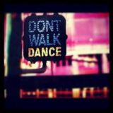 DON'T WALK/DANCE