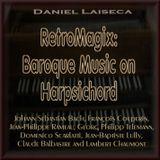 RetroMagix: Baroque Music on Harpsichord (Daniel Laiseca) Album Mix Teaser. Virtual Harpsichord VST