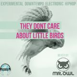 Mr. Owl - 'They Don't Care About Little Birds' Mixtape