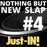 New SLAP Just-IN #4