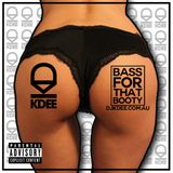 DJ K DEE - BASS FOR THAT BOOTY 1