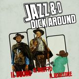 Jazz & O Dick Around - Wild West