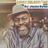 DJ Jaymz Nylon - Adult Selections Radioshow #160