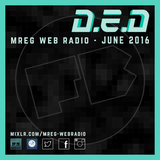 D.E.D Presents: Fat Badger Podcast - MREG Web Radio 08.06.16