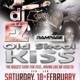 OLD SKOOL KISS  - EZ & RAMPAGE @ THE ROXBURYS 18th Feb 2012