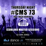 CMS73t - Clubland Master Sessions (Thur) - DJ Dan Jones - Dance Radio UK (20 APR 2017)