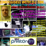 Energised With DJ Tim - 15/2/14/ - 103.2 Preston fm