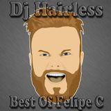 Dj Hairless - Best of Felipe C