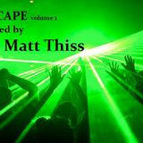 Escape Volume 1 Mixed by Matt Thiss