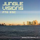 Esc - Jungle Visions pt2
