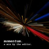 momentum. a mix by the editor.