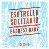 Baddest Baby - Mixtape - Vol 1