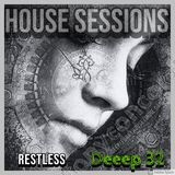HOUSE SESSIONS:  DEEEP32 - 07/26/19 - RESTLESS