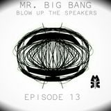BLOW UP THE SPEAKERS {MIX 13} : MR. BIG BANG