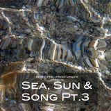 Sea, Sun & Song Pt.3