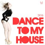 Jessica Mallmann - Dance to My House (2016)