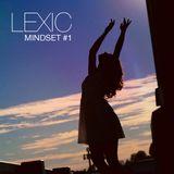 Lexic - Mindset Podcast #1