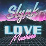 Slynk - LOVE MACHINE