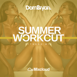 Summer Workout - Follow @DJDOMBRYAN
