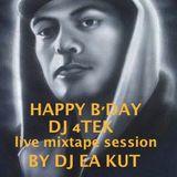 HAPPY BIRTHDAY DJ 4TEK (RIP) - Live mix session by DJ EA KUT