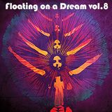 Floating on a Dream vol.8